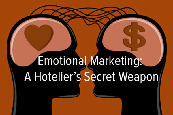 Emotional Marketing – A Hotelier's Secret Weapon