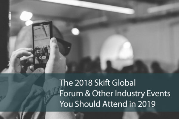 The 2018 Skift Global Forum NYC and Other Important Industry Events You Should Attend in 2019